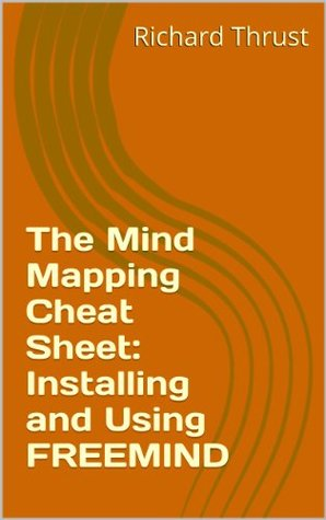 The Mind Mapping Cheat Sheet: Installing and Using FREEMIND