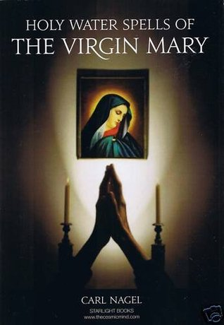 Holy Water Spells Of The Virgin Mary