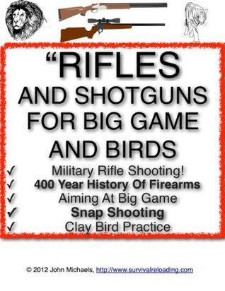 Rifles And Shotguns For Big Game And Birds | The Art Of Rifle And Shotgun Shooting