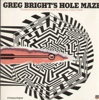 Greg Bright's Hole Maze: Pyrotechnical Brilliance from the Master Maze-maker