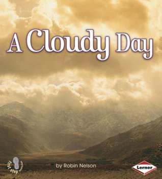 A Cloudy Day (First Step Non Fiction: Weather)