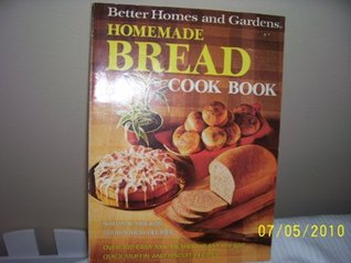 Better Homes and Gardens Homemade Bread Cook Book