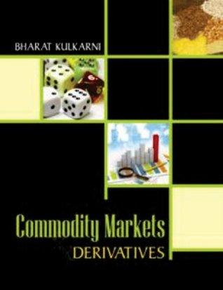 Commodity Markets & Derivatives