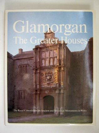An Inventory of the Ancient Monuments in Glamorgan: Domestic Architecture from the Reformation to the Industrial Revolution v.4: Domestic Architecture ... to the Industrial Revolution Vol 4