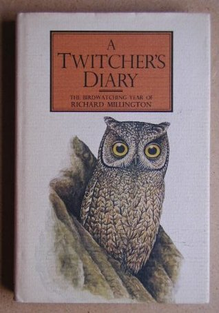 A Twitcher's Diary: The Birdwatching Year of Richard Millington