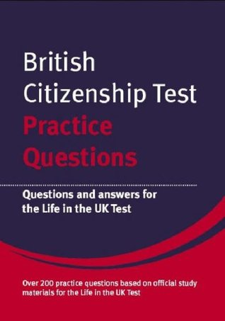 British Citizenship Test Practice Questions: Questions and Answers for the Life in the UK Test