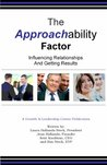 The Approachability Factor: Influencing Relationships and Getting Results