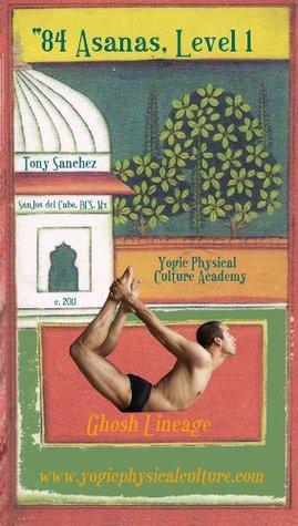 84 Asanas, Level 1 - Practice Manual