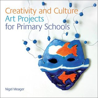 NSEAD – Creativity and Culture: Art Projects for Primary Schools