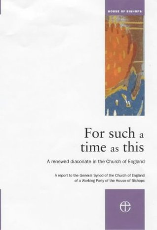 For Such a Time as This: A Renewed Diaconate in the Church of England