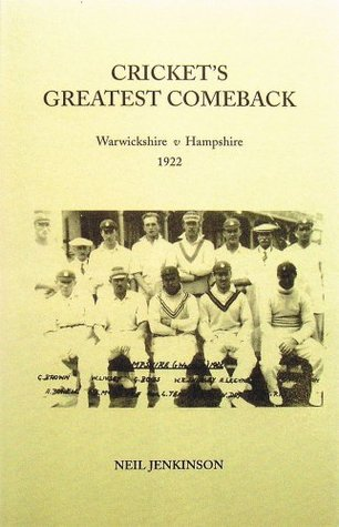 Cricket's Greatest Comeback: Warwickshire V. Hampshire 1922