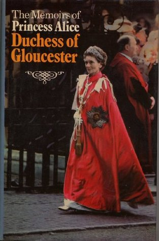the-memoirs-of-princess-alice-duchess-of-gloucester