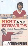 Best and Edwards: Football, Fame and Oblivion