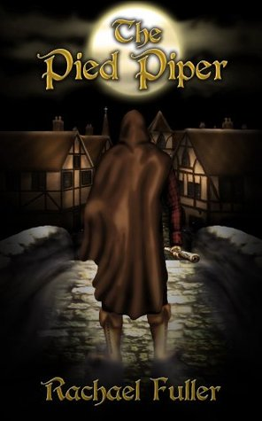 The Pied Piper: A tale told in rhyme (fairytales in rhyme)