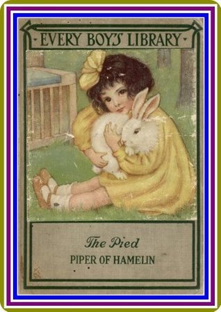 The Pied Piper of Hamelin and Other Poems / Every Boy's Library by Robert Browning