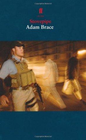 Stovepipe. Adam Brace