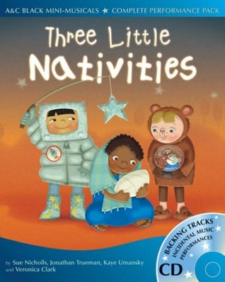 Three Little Nativities (Mini-Musicals - Complete Performance Pack))