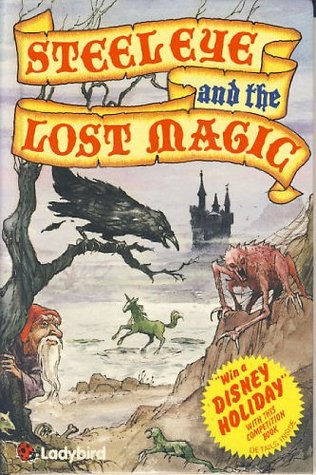 Steeleye And The Lost Magic (Adventure Game Book)
