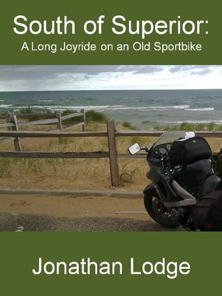 South of Superior: A Long Joyride on an Old Sportbike