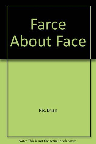 Farce About Face