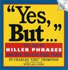 Yes, But--: The Top 40 Killer Phrases and How You Can Fight Them