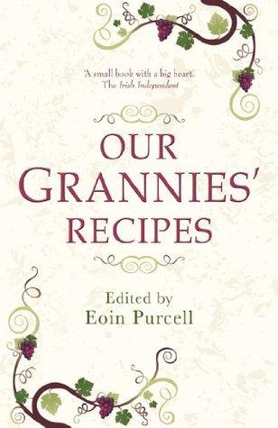 Our Grannies Recipes: Favourite Irish Dishes