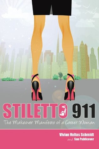 stiletto-911-the-makeover-manifesto-of-a-career-woman