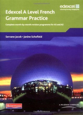 Edexcel a Level French Grammar Practice: Complete Month-By-Month Revision Programme for as and A2