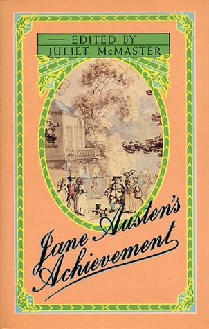 Jane Austen's Achievement: Papers Delivered at the Jane Austen Bicentennial Conference at the University of Alberta