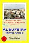 Albufeira (Algarve), Portugal Travel Guide - Sightseeing, Hotel, Restaurant & Shopping Highlights (Illustrated)