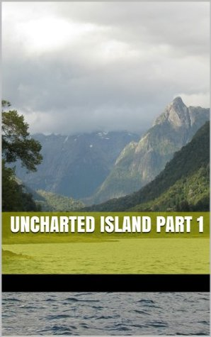 Uncharted Island part 1