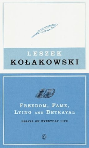 dom fame lying and betrayal essays on everyday life by   dom fame lying and betrayal essays on everyday life by leszek kolakowski