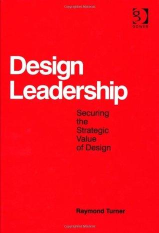 Design Leadership by Raymond Turner