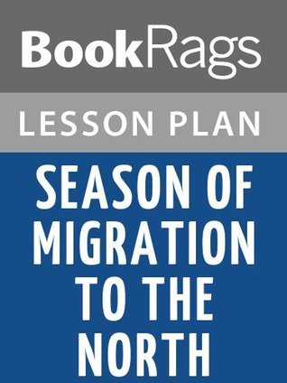 Season of Migration to the North Lesson Plans