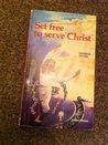 Set Free to Serve Christ