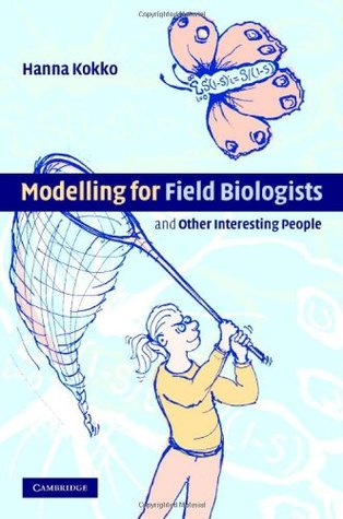 Modelling For Field Biologists: And Other Interesting People