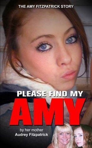 Amy Fitzpatrick: Please Find My Daughter