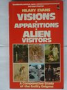 Visions, Apparitions, Alien Vistors: A Comparativ Study of the Entity Enigma