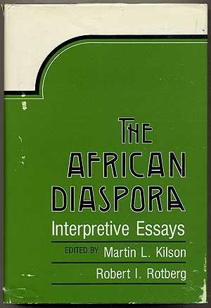 The African Diaspora: Interpretive Essays,