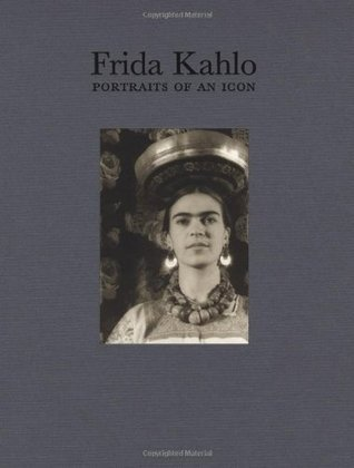 Frida Kahlo: Portraits of an Icon: Portraits of an Icon