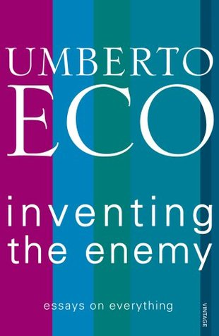 inventing the enemy essays by umberto eco