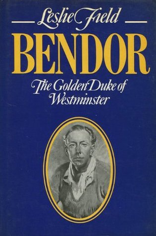 Bendor, The Golden Duke Of Westminster