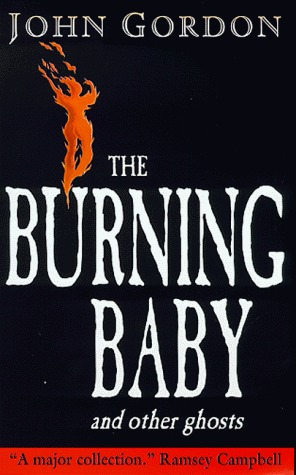 The Burning Baby and Other Ghosts