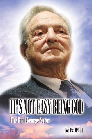 It's Not Easy Being God: The Real George Soros