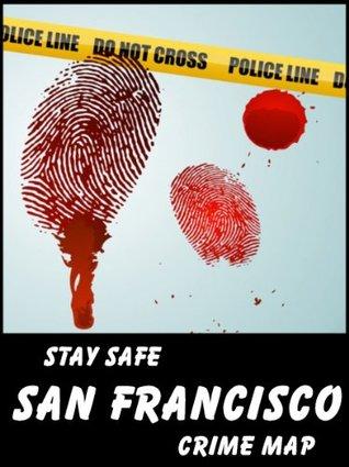 Stay Safe Crime Map of San Francisco