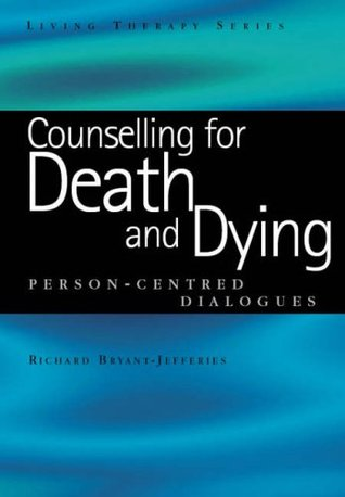 Counseling for Death and Dying: Person-Centered Dialogues