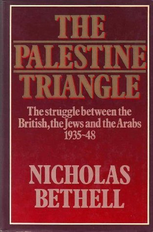 Palestine Triangle: The Struggle between the British, the Jews & the Arabs 1935-48