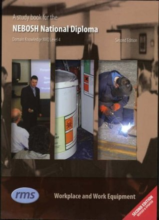 Study Book for the Nebosh National Diploma in Occupational Health and Safety Practice: Wworkplace and Work Equipment