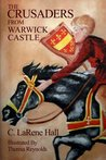 The Crusaders From Warwick Castle (A Magical Journey To The Past)