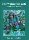 The Watercress Wife and Other Stories
